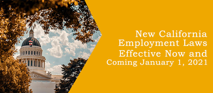 New California Employment Laws Effective Now and Coming January 1, 2021