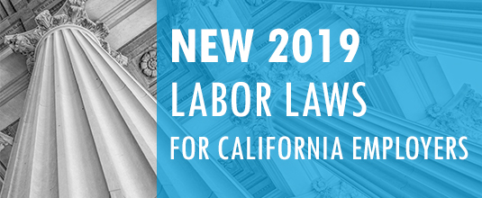 New 2019 Labor Laws for California Employers