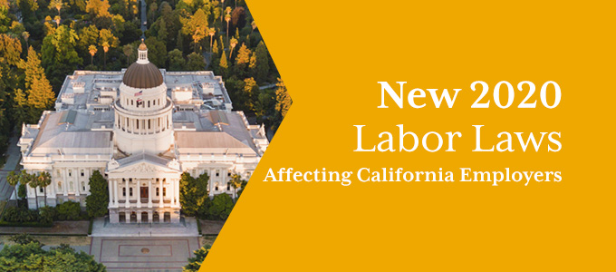 New 2020 Labor Laws Affecting California Employers