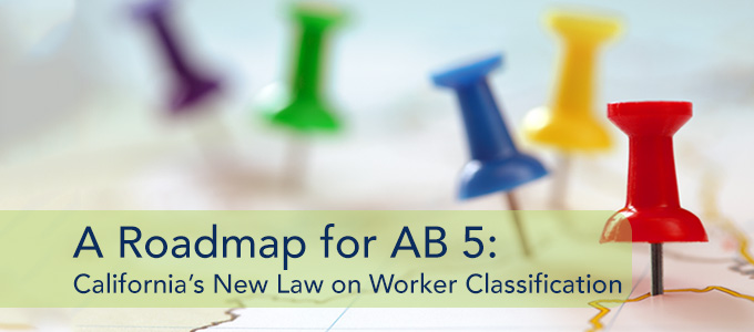 A Roadmap for AB 5: California's New Law on Worker Classification