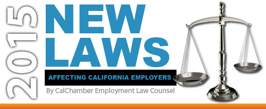 An Overview of New 2015 Laws Affecting California Employers