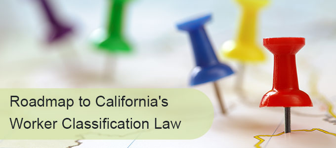 Roadmap to California's Worker Classification Law